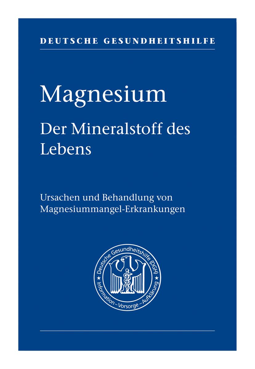 Magnesium der Mineralstoff des Lebens – Taschenbuch Deutsche Gesundheitshilfe